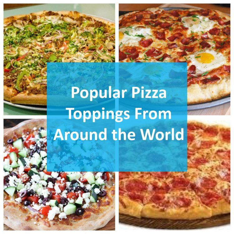 popular pizza toppings from around the world
